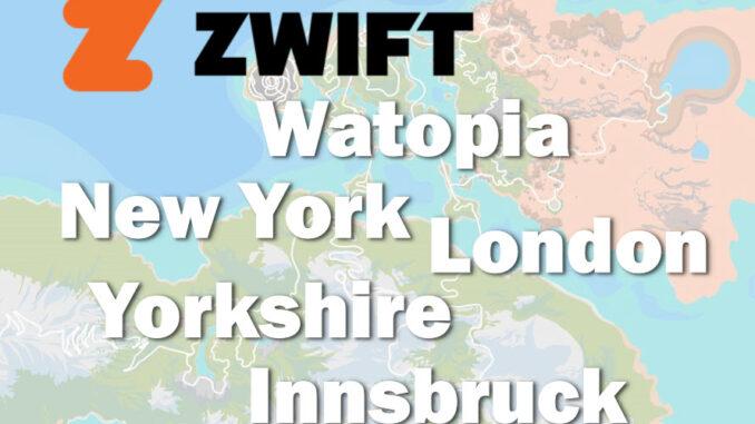 Zwift ruter - Watopia - London - Innsbruck - New York